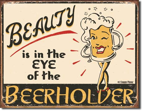 BEAUTY is in the EYE of the BEERHOLDER - Rectangular Tin Sign