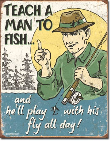 Teach A Man To Fish... - Rectangular Tin Sign