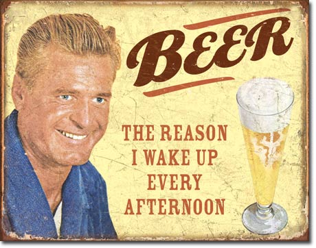 Beer The Reason I Wake Up Every Afternoon - Rectangular Tin Sign