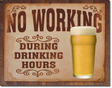 No Working During Drinking Hours - Rectangular Tin Sign