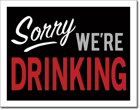Sorry We're Drinking - Rectangular Tin Sign