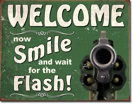 Welcome! Now Smile and Wait for the Flash - Rectangular Tin Sign