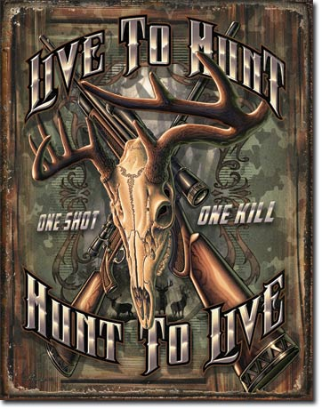 Live To Hunt Hunt To Live - Rectangular Tin Sign