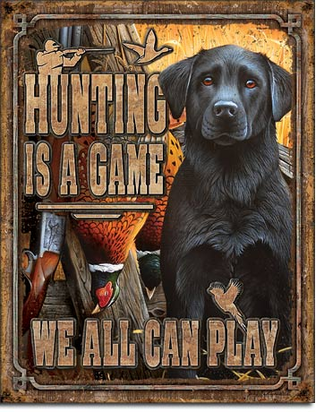 Hunting Is A Game We All Can Play - Rectangular Tin Sign