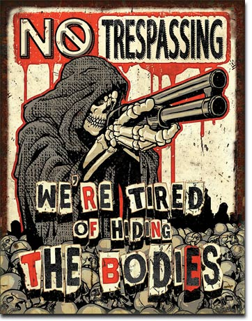 No Trespassing, we're tired of hiding the bodies - Rectangular T