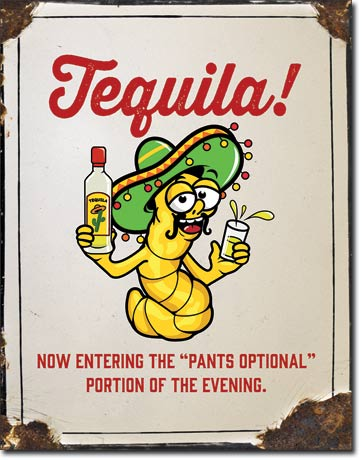 "Tequila! Now entering the ""Pants Optional"" portion of the evenin"