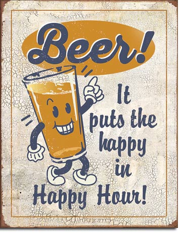 Beer! It Puts The Happy in Happy Hour! - Rectangular Tin Sign