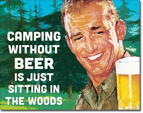 Camping without Beer - Rectangular Tin Sign