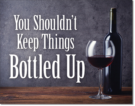 You Shouldn't Keep Things Bottled Up - Rectangular Tin Sign