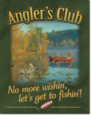 Angler's Club No More Wishin', Let's Get To Fishin' - Rectangula