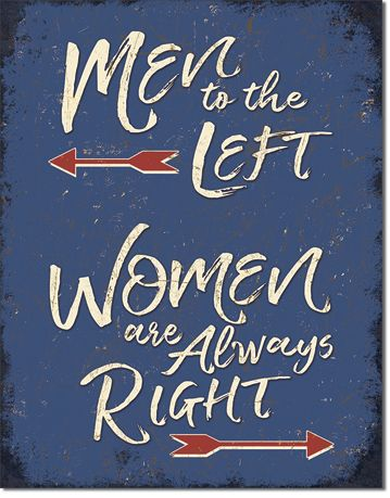 Men to the Left - Women Are Always Right - Rectangular Tin Sign